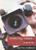 Producing Videos A Complete Guide