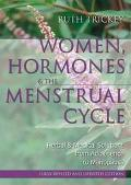 Women, Hormones and the Menstrual Cycle Herbal and Medical Solutions from Adolescence to Men...