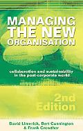 Managing the New Organisation Collaboration and Sustainability in the Postcorporate World