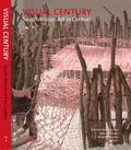 Visual Century : South African Art in Context