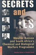 Secrets and Lies: Wouter Basson and South Africa's Chemical and Biological Warfare Programme...