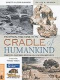 The Official Field Guide to the Cradle of Humankind: Sterkfontein, Swartkrans, Kromdraai and...
