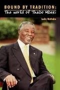 Bound by Tradition: The World of Thabo Mbeki