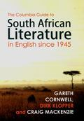 Columbia Guide to South African Literature in English Since 1945
