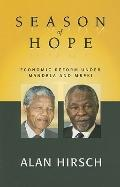 Season of Hope Economic Reform Under Mandela And Mbeki