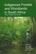 Indigenous Forests And Woodlands In South Africa Policy, People And Practice