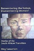 Remembering the Nation, Dismembering Women?