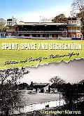 Sport, Space and Segregation: Politics and Society in Pietermaritzburg