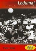 Laduma! : Soccer, Politics and Society in South Africa, from its Origins to 2010 (Updated Ed...