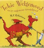 Tobie Welgemoed En Sy Ongewone Troetelgoed (Afrikaans Edition)
