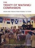 Treaty of Waitangi Companion : Maori and Pakeha from Tasman to Treaty