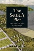 Settler's Plot : How Stories Take Place in New Zealand