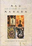 Mau Mahara: Our stories in craft; based on the exhibition ... organised by the Crafts Counci...