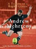 Andrew Mehrtens : A Tribute to a Rugby Genius