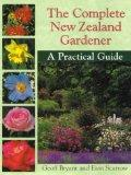 Complete New Zealand Gardener: A Practical Guide