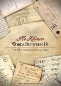 Words Between Us - He Korero: First Maori-Pakeha Conversations on Paper
