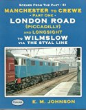 Manchester to Crewe: London Road (Piccadilly) to Wilmslow Via the Styal Line Pt. 1 (Scenes f...
