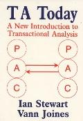 Ta Today A New Introduction to Transactional Analysis