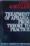 The Treatment of Aphasia: From Theory to Practice