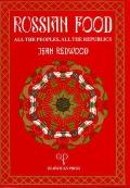 Russian Food: All the Peoples, All the Republics - Jean Redwood - Hardcover