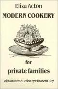 Modern Cookery for Private Families, 1845