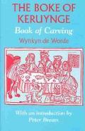 Boke of Keruynge The Book of Carving