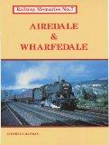 Airedale and Wharfedale (Railway Memories S.)