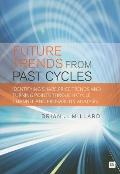 Future Trends from Past Cycles