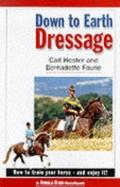 Down To Earth Dressage How To Train Your Horse And Enjoy It!