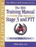 The BHS Training Manual for Stage 3 and PTT