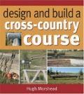 Design and Build a Cross-Country Course - Hugh Morshead - Hardcover
