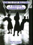 How to Stop Bullying: A Kidscape Training Guide
