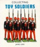 Collecting Toy Soldiers (Pincushion Press Collectibles Series)