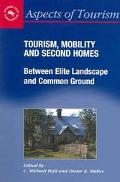 Tourism, Mobility & Second Homes Between Elite Landscape and Common Ground