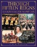 Through Fifteen Reigns A Complete History of the Household Cavalry