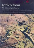 Bodmin Moor An Archaeological Survey