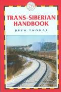 Trans-Siberian Handbook: Includes Rail Route Guide and 25 City Guides