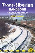 Trans-siberian Handbook Seventh Edition of the Guide to the World's Longest Railway Journey ...