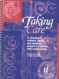 Taking Care: A Response to Children, Adults and Abuse for Churches and Other Faith Communities
