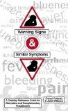 Warning Signs and Similar Symptoms: Desktop Reference Guide for Alternative and Complementar...