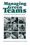 Managing Green Teams Environmental Change in Organisations and Networks
