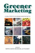 Greener Marketing A Global Perspective on Greening Marketing Practice