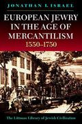 European Jewry in the Age of Mercantilism 1550-1750