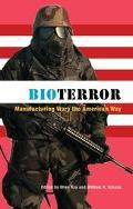 Bioterror Manufacturing Wars the American Way