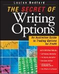 Secret of Writing Options : An Australian Guide to Trading Options for Profit