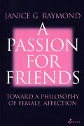 Passion for Friends Toward a Philosophy of Female Affection