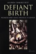 Defiant Birth Women Who Resist Medical Eugenics
