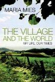 The Village and the World: My Life, Our Times