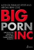 Big Porn Inc : Exposing the Harms of the Global Porn Industry