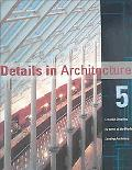 Details in Architecture Creative Detailing by Some of the World's Leading Architects